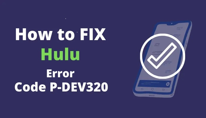 Hulu Error Code How To Fix Hulu Error Code P Dev320 My Tech Blog